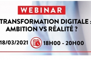 LA TRANSFORMATION DIGITALE : AMBITION VS RÉALITÉ